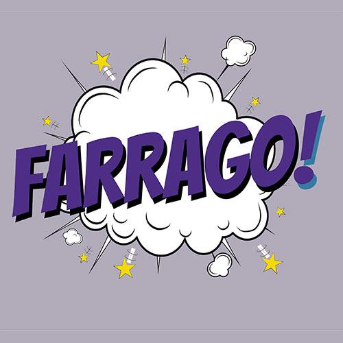 Farrago!